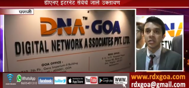 Digital Network Associates Pvt. Ltd. (DNA-fastest internet Service providers) in collaboration with Chandan Group Goa launches low cost internetservices in GOA
